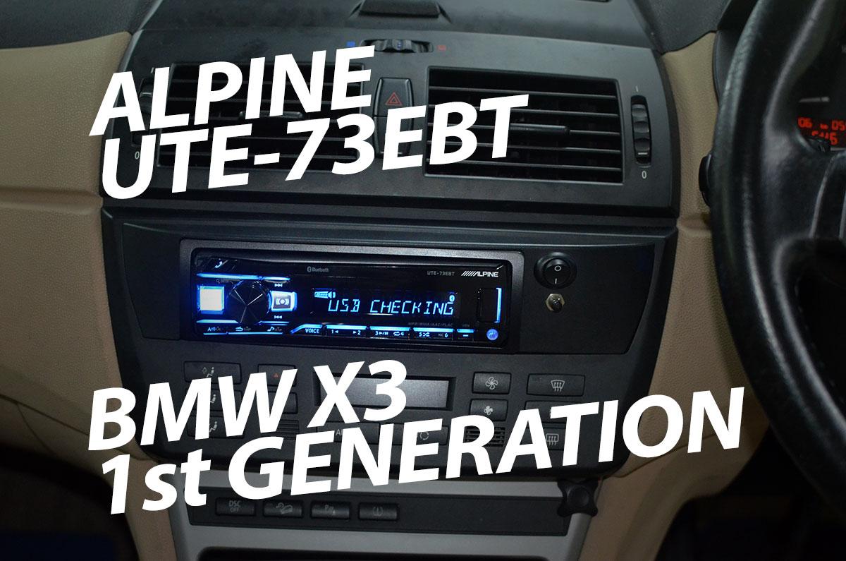 BMW X3 1st Gen Alpine UTE-73EBT Install